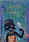 fil d'or de Fatinou (Le) | Jay d'Albon, Françoise. Auteur