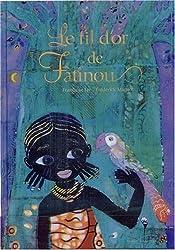 Le fil d'or de Fatinou