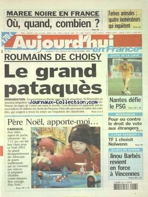 AUJOURD'HUI EN FRANCE [No 461] du 07/12/2002 - MAREE NOIRE EN FRANCE - IMMIGRATION - LES ROUMAINS DE CHOISY - POUR OU CONTRE LE DROIT DE VOTE AUX ETRANGERS - STAR ACADEMY - TF1 CHOISIT NOLWENN - LES SPORTS - FOOT COUPE DE LA LIGUE