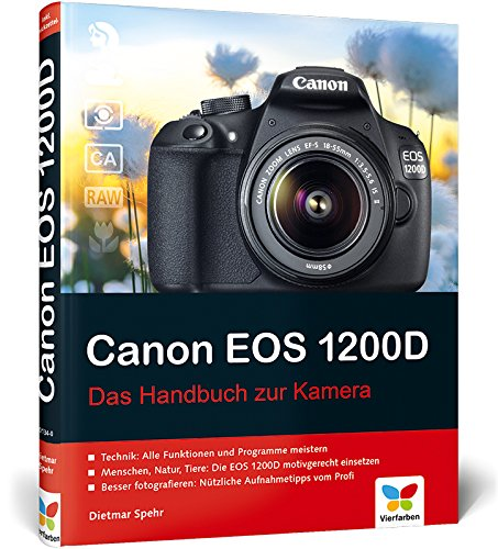 Canon EOS 1200D: Das Handbuch zur Kamera (Canon Rebel Eos T5)