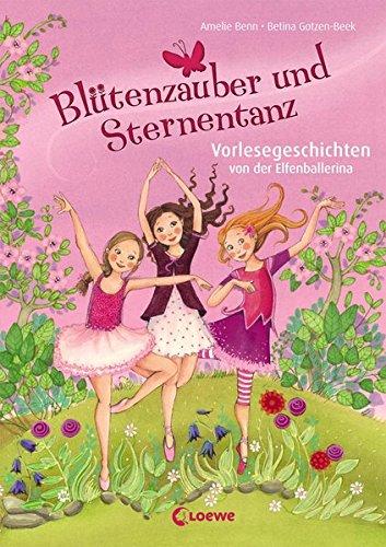 Blütenzauber und Sternentanz: Vorlesegeschichten von der Elfenballerina