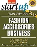 Start Your Own Fashion Accessories Business (Entrepreneur Magazine's Start Ups)