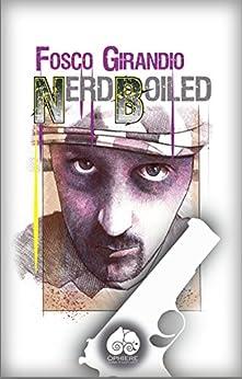 Nerd Boiled: Noir di [Girandio, Fosco]