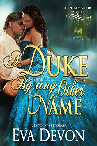 A Duke By Any Other Name (Dukes' Club Book 7) Test