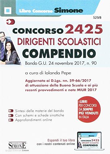 Concorso 2425 dirigenti scolastici. compendio. bando g.u. 24 novembre 2017, n. 90. con contenuto digitale per accesso on line