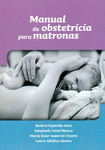 Manual de obstetricia para matronas por Beatriz Espinilla Sanz