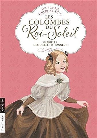 Les Colombes du Roi-Soleil, Tome 13 : Gabrielle, demoiselle d'honneur