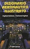Dizionario aeronautico illustrato inglese-italiano, italiano-inglese