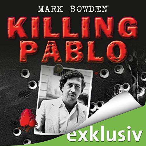 Buchseite und Rezensionen zu 'Killing Pablo: Die Jagd auf Pablo Escobar, Kolumbiens Drogenbaron' von Mark Bowden