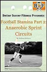 Football Stamina Series - Part 2: Anaerobic Sprint Circuits (Soccer Stamina Series) (English Edition)