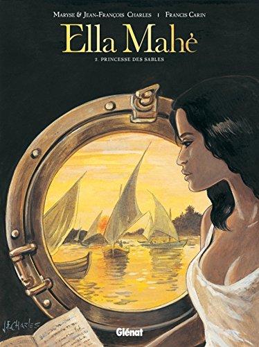 Ella Mahé - Tome 02: Princesse des Sables