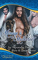 Menage a Musketeer - A Novel of Sword and Debauchery
