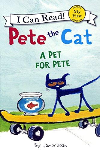 A Pet for Pete: A Pet for Pete (Pete the Cat - I Can Read!) por James Dean