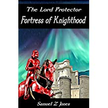 Fortress of Knighthood (The Lord Protector Book 2)