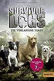 Survivor Dogs. Die verlassene Stadt: Band 1 (Gulliver)