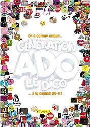 Génération Ado Le Dico - De A Comme Amour.... À W