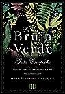 La Bruja Verde. Guía completa de magia natural con hierbas, flores, aceites esenciales y más par Murphy-Hiscock