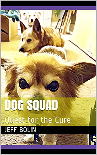 Dog Squad: Quest for the Cure (English Edition)