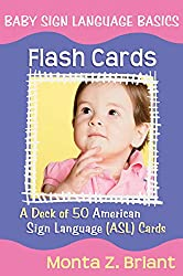 Baby Sign Language Flash Cards: A Deck of 50 American Sign Lanuage (ASL) Cards