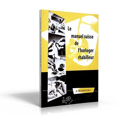Le manuel suisse de l`horloger-rhabilleur