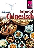 Reise Know-How Sprachführer Chinesisch kulinarisch: Kauderwelsch-Band 158 - Francoise Hauser, Katharina Sommer