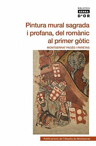 Pintura mural sagrada i profana, del romànic al primer gòtic (Biblioteca Serra d'Or)