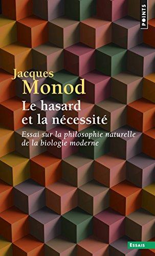 Le Hasard et la Ncessit. Essai sur la philosophie naturelle de la biologie moderne