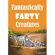 Fantastically Farty Creatures (Remarkable Animals Book 4)