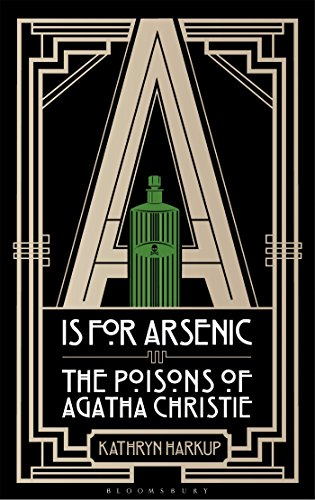 A is for Arsenic: The Poisons of Agatha Christie Bloomsbury