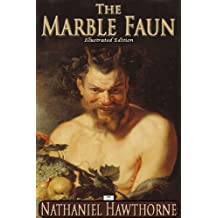 The Marble Faun (Illustrated Edition) (English Edition)