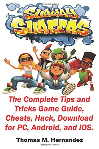 Subway Surfers: The Complete Tips and Tricks Game Guide, Cheats, Hack, Download for PC, Android, and - Für Gta-spiele Ds
