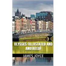 Ulysses (Illustated and Anotated) (English Edition)