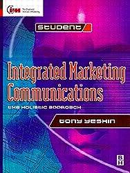 Integrated Marketing Communications (Cim Student Series) by Tony Yeshin (1999-07-13)