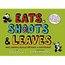 Eats, Shoots & Leaves. Children's Edition. Why, Commas Really Do Make a Difference: Why, Commas Really Do Make a Difference!