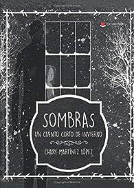 Sombras. Un cuento corto de invierno par Chary Martínez