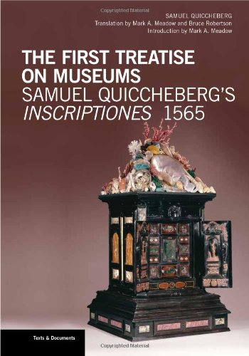 The First Treatise on Museums: Samuel Quiccheberg's Inscriptiones 1565 (Texts & Documents)