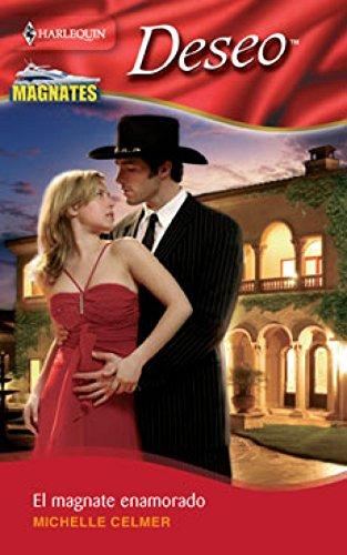 El magnate enamorado: Magnates (4) (Miniserie Deseo) eBook: MICHELLE CELMER: Amazon.es: Tienda Kindle