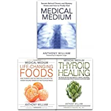 Medical Medium Anthony William Collection 3 Books Set (Medical Medium Secrets Behind Chronic and Mystery Illness and How to Finally Heal (Paperback), Medical Medium Life-Changing Foods Save Yourself and the Ones You Love with the Hidden Healing Powers of Fruits & Vegetables ()Hardcover), Medical Medium Thyroid Healing: The Truth behind Hashimotos, Graves Insomnia Hypothyroidism Thyroid Nodules & Epstein-Barr (Hardcover))