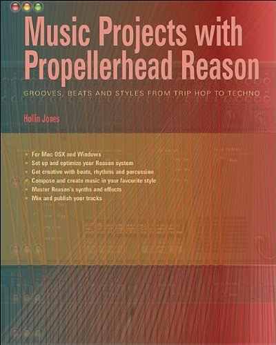 music-projects-with-propellerhead-reason-grooves-beats-styles-from-trip-hop-to-techno