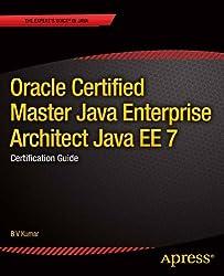 Oracle Certified Master Java Enterprise Architect Java EE 7: Certification Guide