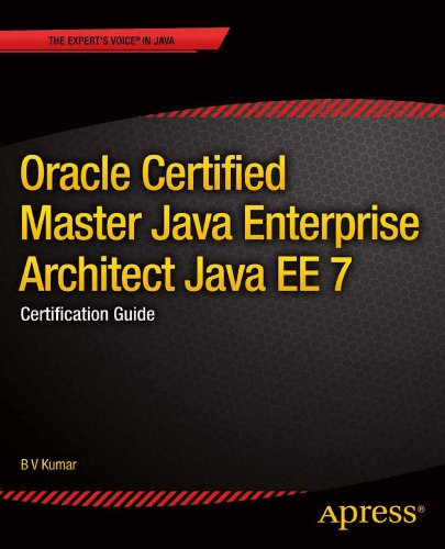 Oracle Certified Master Java Enterprise Architect Java EE 7: Certification Guide por B V Kumar