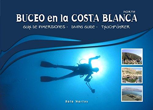 Buceo en la Costa Blanca: Costa Blanca Diving Guide por Rafa Martos