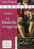 Petits Classiques Larousse: Le Malade Imaginaire: Texte Intégral - Neubearbeitung