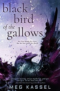 Black Bird of the Gallows by [Kassel, Meg]