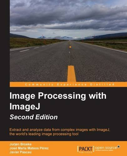 Image Processing with ImageJ - Second Edition by Jurjen Broeke (2015-11-30)
