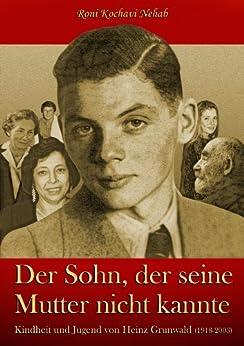 Der Sohn, der seine Mutter nicht kannte (German Edition) di [Nehab, Roni Kochavi]