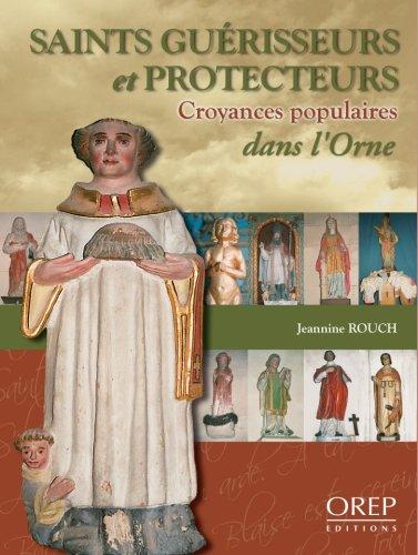 Saints Guérisseurs et protecteurs : croyances pop...