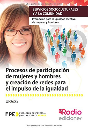 Procesos de participación de mujeres y hombres y creación de redes para el impulso de la igualdad. U (CERTIFICADOS DE PROFESIONALIDAD)