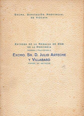Entrega de la Medalla de Oro de la Provincia concedida a t'tulo p—stumo al Excmo. Sr. D. Julio Arteche y Villabaso, Conde de Arteche