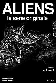 Aliens, La série originale - Intégrale T01 par Mark Verheiden